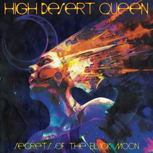High Desert Queen - Secrets Of The Black Moon (2021)