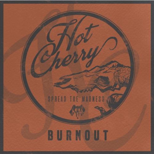 Hot Cherry - Burnout (2021)