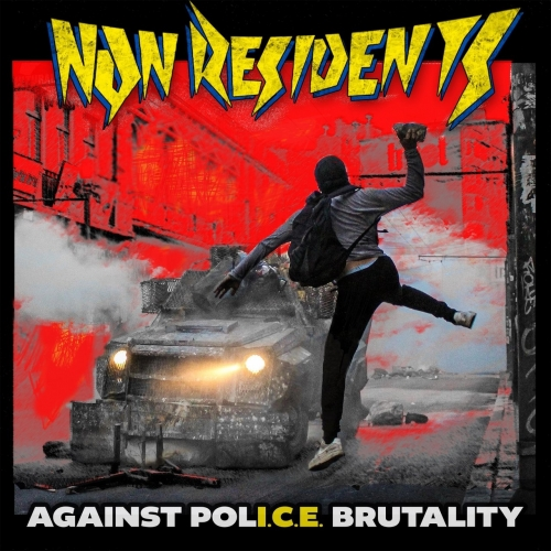 Non Residents - Against Police Brutality (2021)
