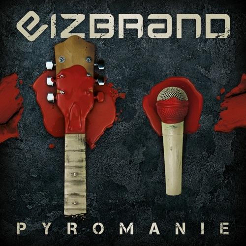Eizbrand - Pyromanie (2021)