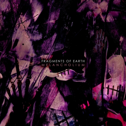 Fragments of Earth - Melancholium (2021)