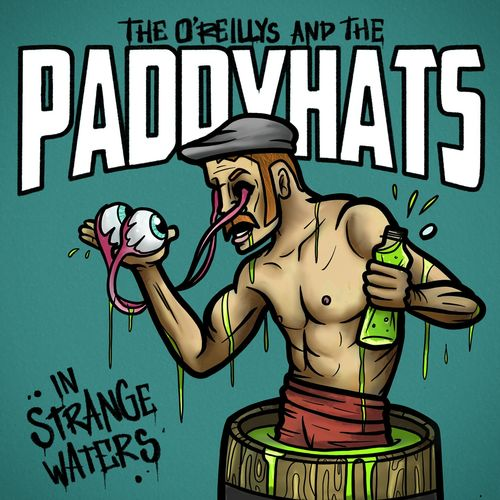The O'Reillys and the Paddyhats - In Strange Waters (2021)