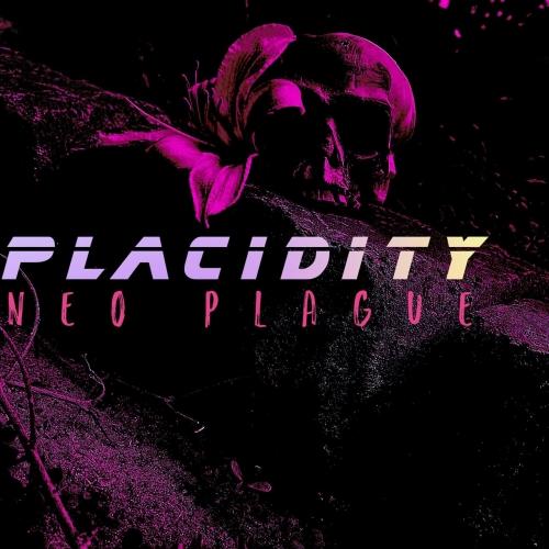 PLACIDITY. - Neo Plague (2021)